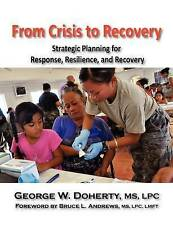 From Crisis to Recovery: Strategic Planning for Response, Resilience, and Recove