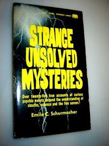 Strange Unsolved Mystery Mass Market Paperback – 1967 by Emile C. Schurmacher