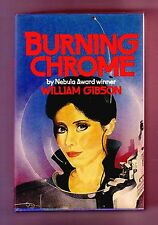 BURNING CHROME (William Gibson/1st US/author's 1st short story collection)