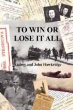 To Win or Lose It All by Audrey and John Hawkridge (2008, Paperback)