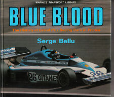 Blue Blood History of Grand Prix Racing Cars in France Racing from 1906 to 1978