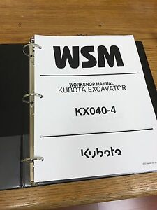 Kubota KX040-4 EXCAVATOR WSM Service Manual BINDER