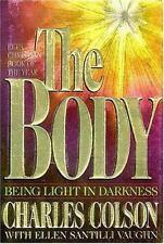 The Body: Being Light in Darkness Charles Colson, Ellen Santilli Vaughn Hardcov