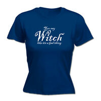 Funny Novelty Tops T-Shirt Womens tee TShirt - You Say Witch Like Its A Bad Thin