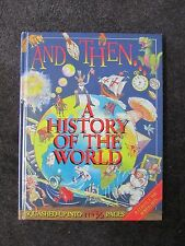 AND THEN A HISTORY OF THE WORLD & WHY IN THE WORLD LOT OF 2 HARDBACK BOOKS