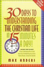 30 Days to Understanding the Christian Life in 15 Minutes a Day!: Expanded Editi