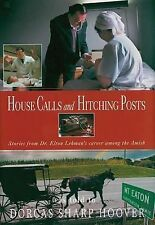 House Calls and Hitching Posts : Stories from Dr. Elton Lehman's Career among...