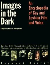 Images in the Dark: An Encyclopedia of Gay & Lesbian Film & Video Paperback EUC