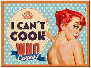 Retro Metal Magnet I CAN'T COOK 'Who Cares' 8 x 6cm 1950's Nostalgic Art