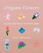 Origami Flowers : Fold Beautiful Paper Flower Bouquets by Kazuo Kobayashi...
