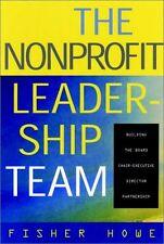 The Nonprofit Leadership Team: Building the Board-Executive Director Partnership
