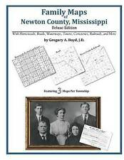 NEW Family Maps of Newton County, Mississippi by Gregory A Boyd J.D.