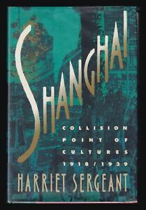 SIGNED Bk Sergeant Shanghai Collision Point of Cultures 1918-1939 Asian History