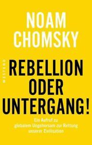 N. Chomsky REBELLION ODER UNTERGANG Tb (ungelesen nwt!) Politik Ökologie Kritik