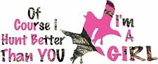 Of course i Hunt Better Than You I'm a Girl Sticker