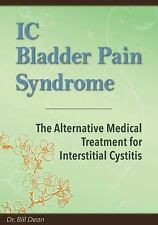 IC Bladder Pain Syndrome: The Alternative Medical Treatment for Interstitial Cys