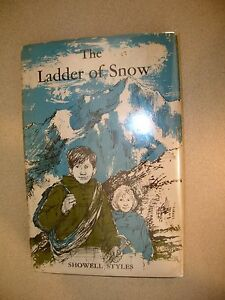 The Ladder of Snow By Showell Styles 1962 First Edition with Dustjacket NICE!