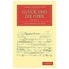 Gluck und Die Oper Vol. 2 Volume 2 by Adolf Bernhard Marx (2011, Paperback)