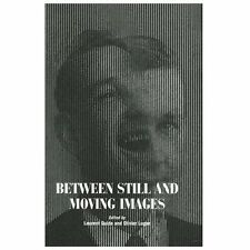 Between Still and Moving Images : Photography and Cinema in the 20th Century...