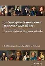 LA FRANCOPHONIE EUROPTENNE AUX XVIIIE-XIXE SIFCLES - GRETCHANAIA, ELENA/ STROEV,