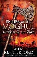 Empire of the Moghul: Raiders From the North, Rutherford, Alex, Used; Good Book