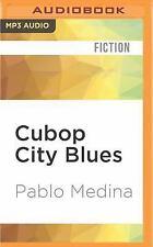 Cubop City Blues by Pablo Medina (2016, MP3 CD, Unabridged)