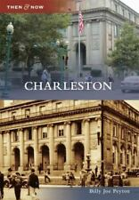 Then and Now: Charleston by Billy Joe Peyton (2010, Paperback)