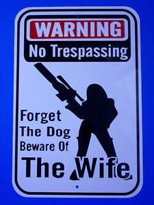 Warning no Trespassing Sign, Beware of Wife, Beware of Dog