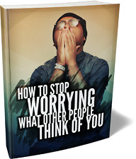 How To Stop Worrying What Other People Think of You PDF Digital Book