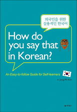 How do you say that in Korean? for Self-learners BOOK Korea K pop Movie Drama