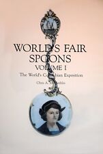 WORLD'S FAIR SPOONS, Vol. I: The World's Columbian Exposition by C.A. McGlothlin