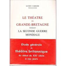 LE THEATRE EN GRANDE BRETAGNE PENDANT LA SECONDE GUERRE MONDIALE / CABOCHE 1969
