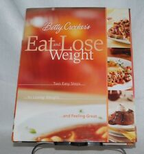 Betty Crocker's Eat and Lose Weight Cookbook 256 pages Hardcover