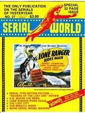 SERIAL WORLD #27 - 1981 fanzine - THE LONE RANGER RIDES AGAIN, MIRACLE RIDER