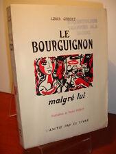 LE BOURGUIGNON MALGRÉ LUI  Louis Gerriet  illustrations de Michel Frérot