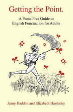 Getting the Point: A Panic-Free Guide to English Punctuation for Adults by Hadd