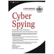 Cyber Spying Tracking Your Family's (Sometimes) Secret Online Lives-ExLibrary