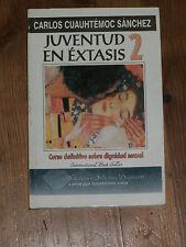 Carlos Cuauhtemoc Sanchez: Juventud en extasis 2