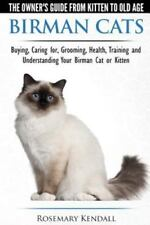 Birman Cats - The Owner's Guide from Kitten to Old Age - Buying, Caring For, .