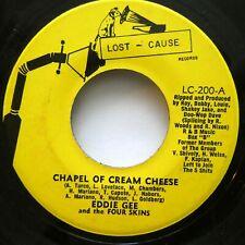 Eddie Gee & 4 Skins 45 Chapel of cream cheese Lost Cause doowop novelty #1472