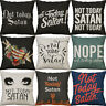"18"" NOT TODAY SATAN Cotton Linen Sofa  Cushion Cover Home Decor Pillow Case"