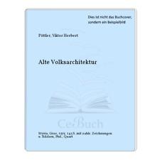 Pöttler, Viktor Herbert: Alte Volksarchitektur