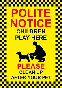 Polite notice children play here please clean up after your pet 200mm x 300mm