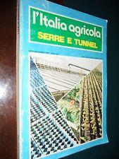 L'ITALIA AGRICOLA – SERRE E TUNNEL ; 1985 agricoltura orticoltura frutticoltura