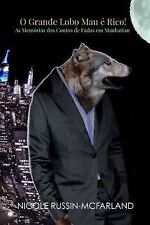 O Grande Lobo Mau e Rico! As Memorias Dos Contos de Fadas Em Manhattan by...