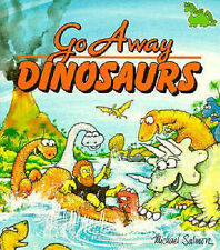 Go away Dinosaurs by Michael Salmon (Paperback, 1993)