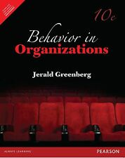 Behavior in Organizations by Robert Baron and Jerald Greenberg