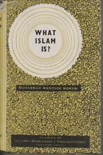 Spiritual , What Islam Is by Mohammad Manzoor Noman