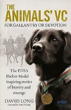The Animals' VC: For Gallantry or Devotion: The PDSA Dickin Medal - Inspiring st