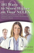 101 Ways to Score Higher in Your NCLEX: What You Need to Know About the...